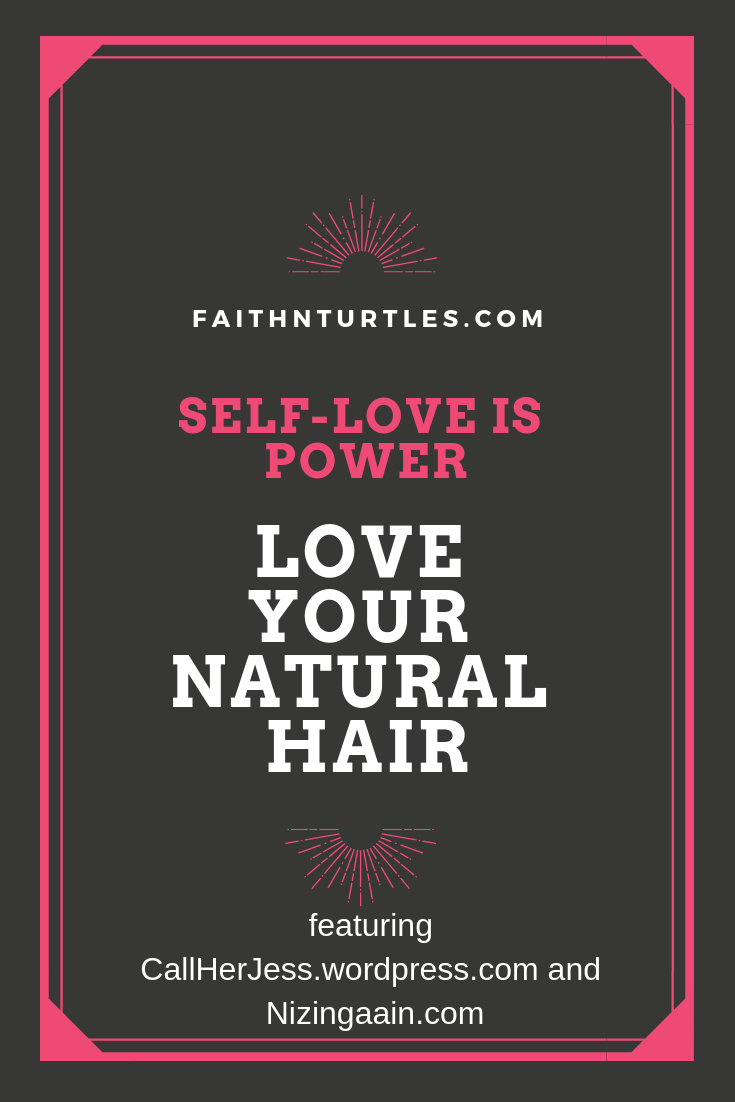 Love your Natural Hair (featuring Jessica Lyles and Nzinga-Ain)