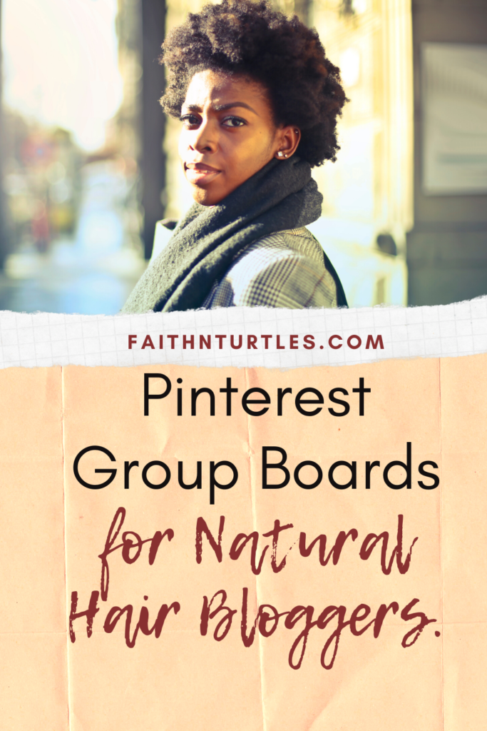 pinterest group boards for natural hair bloggers.